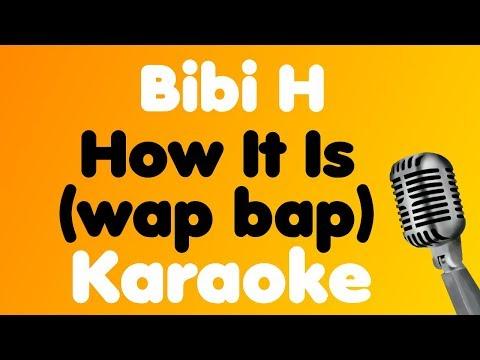 Bibi H - How It Is (wap bap) - Karaoke