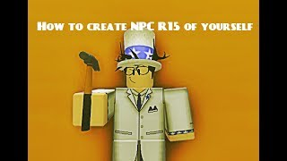 How to Create an NPC R15 of yourself with breathing - Roblox tutorial