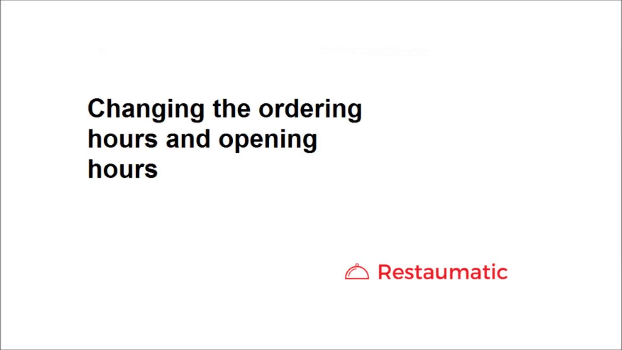 Changing the ordering hours and opening hours