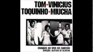 Tom, Vinicius, Toquinho e Miucha - Gravado ao vivo no Canecão