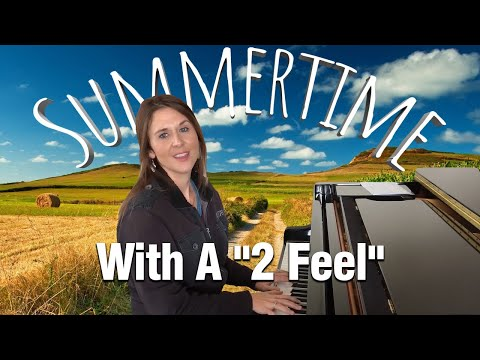 """Summertime: How To Play With A """"2 Feel"""""""