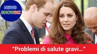 """Problemi di salute gravi…"" William lo confessa, Kate Middleton trema"