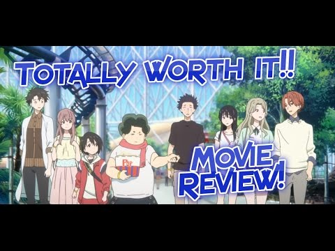 ABSOLUTELY WORTH THE MONEY! Anime Film Koe no Katachi (A Silent Voice) FULL MOVIE REVIEW!