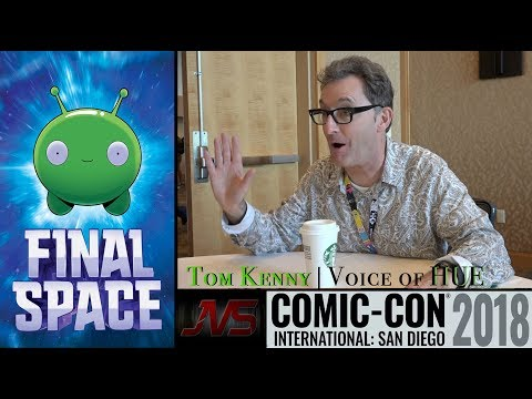 with TOM KENNY Voice of HUE on FINAL SPACE SDCC2018