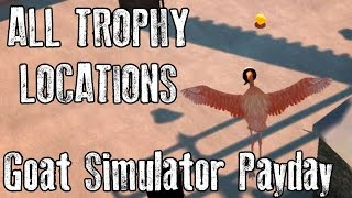 ALL TROPHY LOCATIONS GUIDE - Goat Simulator Payday DLC [for PC]