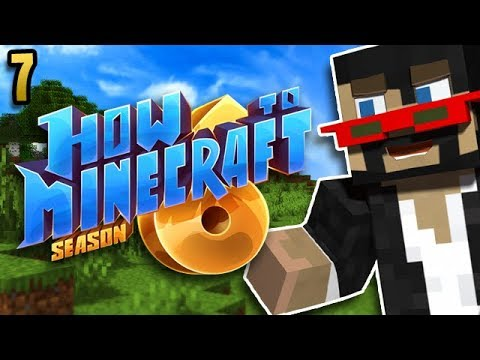 How To Minecraft Ep. 7