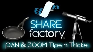 Share Factory PAN and ZOOM (Tips and Tricks tutorial)