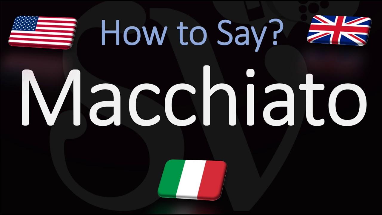 How to Pronounce Macchiato? (CORRECTLY) Coffee Names Pronunciation