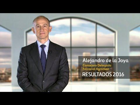 Ferrovial Agroman | Resultados 2016 - Alejandro de la Joya