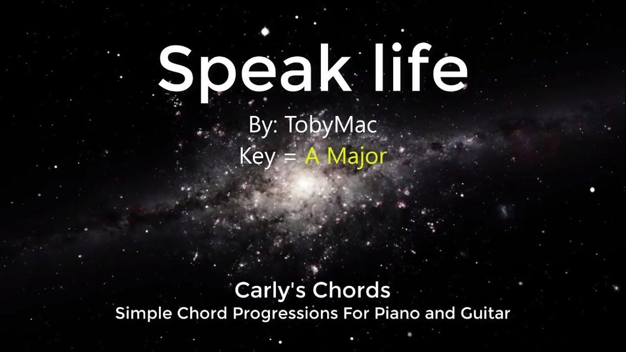 Speak Life   TobyMac   CHORDS   KEY A Maj
