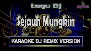 Download Dj Sejauh Mungkin  -  Ungu - Karaoke Dj Remix