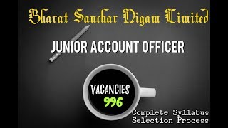 BSNL job for Junior Account Officer ,996 posts  [ Complete Syllabus and Selection Process]
