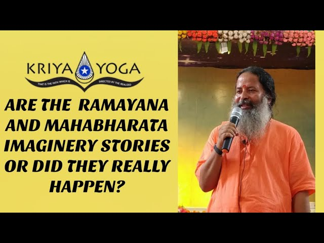 Are the Ramayana and Mahabharata Imaginary Stories or Did They Really Happen?