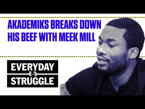 Akademiks Breaks Down His Beef With Meek Mill | Everyday Struggle