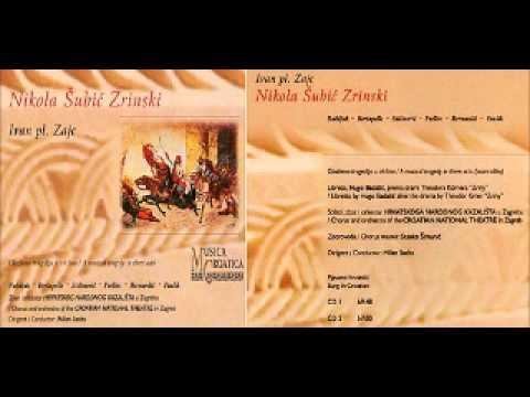 Ivan Zajc - Nikola Šubić Zrinski - complete opera -part 1