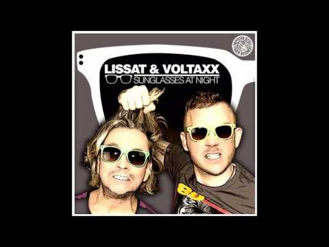 Lissat & Voltaxx -  Sunglasses At Night (Original Mix)