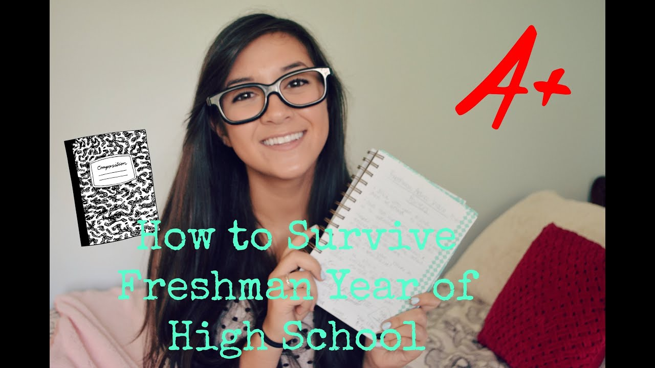 tips on how to survive freshman year of high school tips on how to survive freshman year of high school
