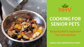 Cooking for Senior Pets: Quick, Easy, Nutritious & Tasty | Recipe by NHV Registered Vet Tech Johanna