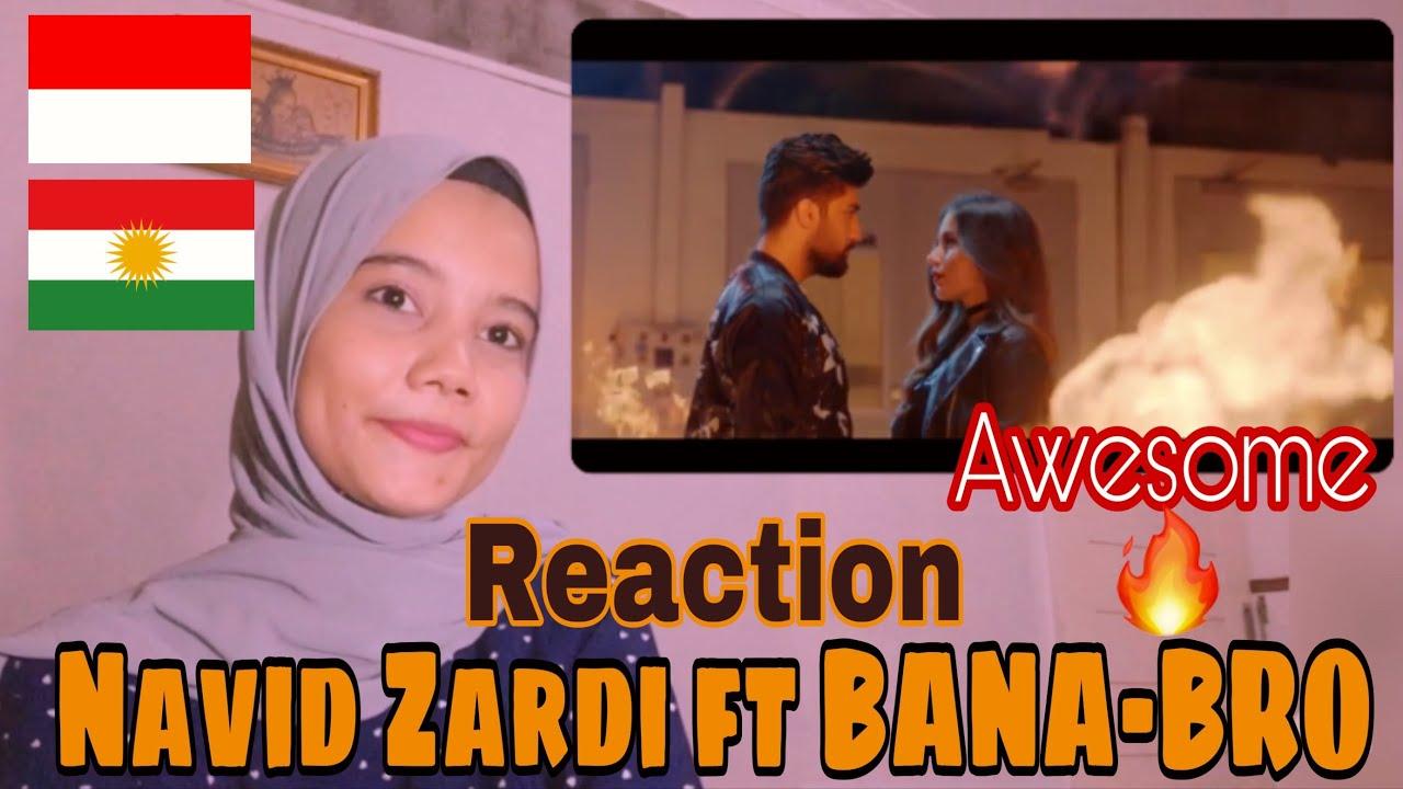 NAVID ZARDI FEAT BANA -BRO REACTION I REACTION FROM INDONESIA ?? I KURDISH REACTION