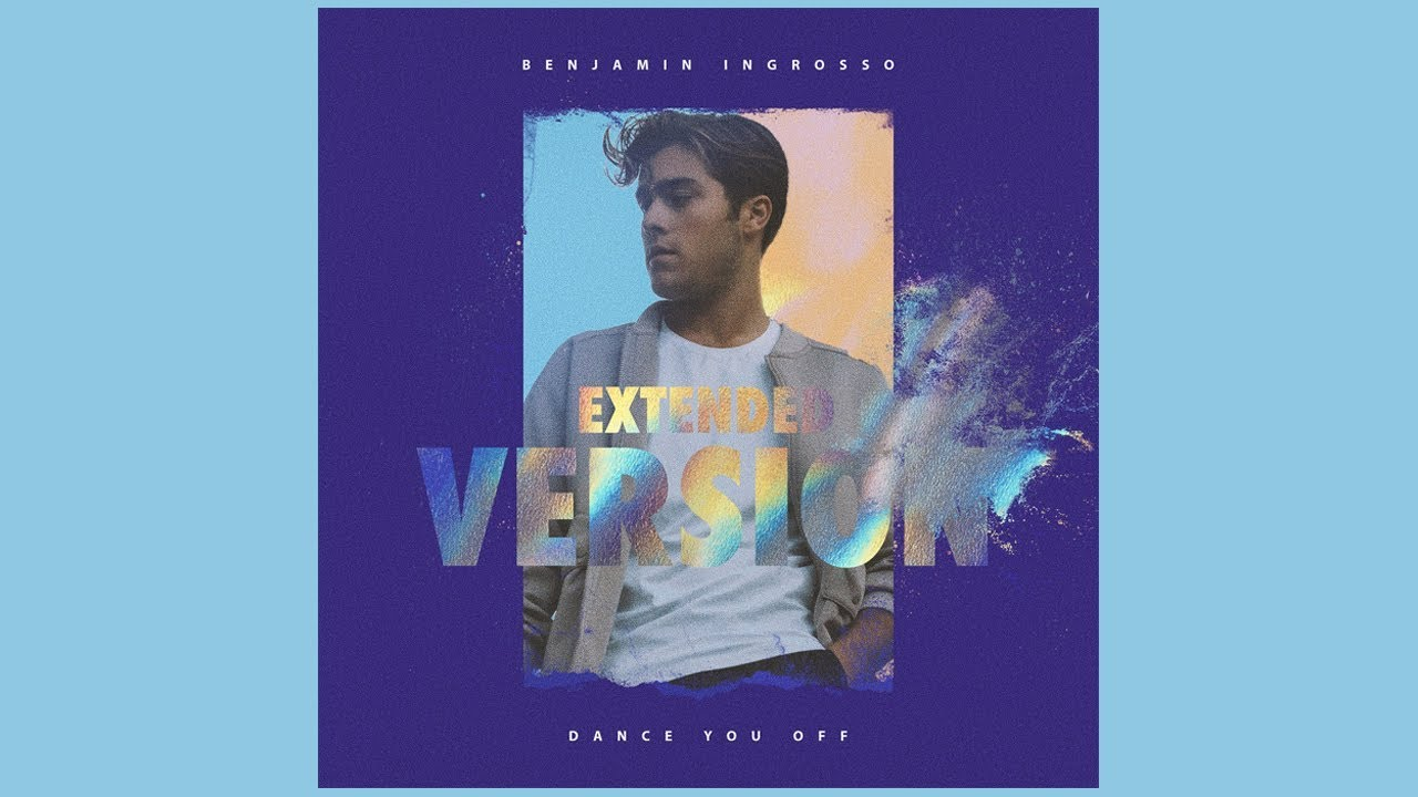 Benjamin Ingrosso Dance You Off Extended Version Audio Youtube