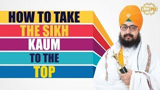 How to take the SIKH KAUM to the TOP - Full Diwan