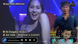 Download AIR TUBA - MANSYUR S. | DJ DANGDUT REMIX