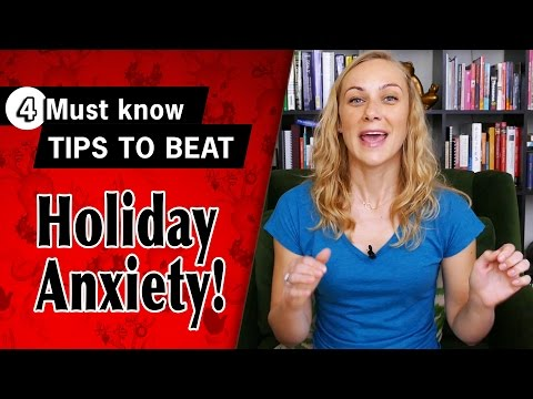 4 MUST KNOW Tips to Beat Holiday Anxiety | Kati Morton