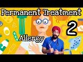 ALLERGY SCIENCE #2 : IMMUNOTHERAPY PERMANANT CURE FOR ALLERGIES | ENG | Dr.Education