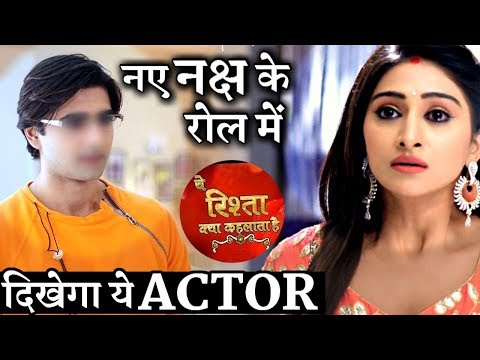 THIS Actor Will Play New 'NAKSH' In Yeh Rishta Kya Kehlata Hai