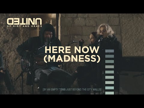 Here Now (Madness) LIVE -- of Dirt and Grace -- Hillsong UNITED