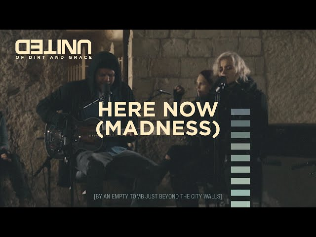 Here Now (Madness) - of Dirt and Grace - Hillsong UNITED