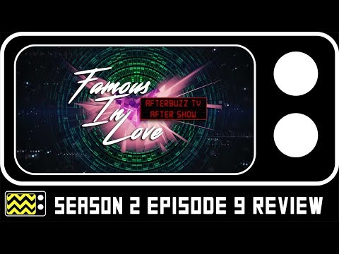 Famous in Love Season 2 Episode 9 Review w/ Janis Valdez | AfterBuzz TV