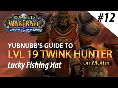 Yubnubbs Guide To LVL 19 Twink Hunter - Episode 12 How To Get Lucky Fishing Hat