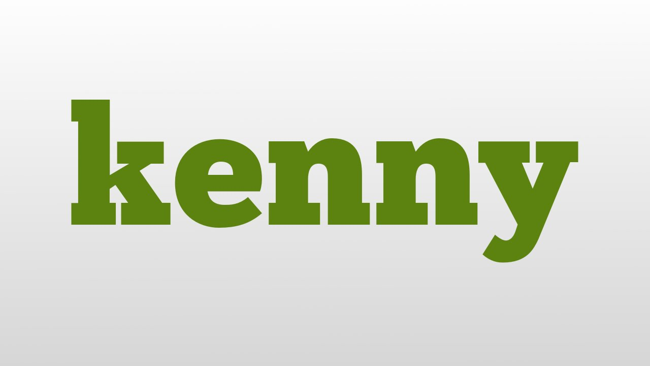 kenny meaning and pronunciation - YouTube