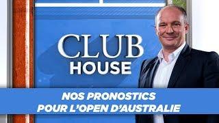 Club House : Nos pronostics pour l'Open d'Australie