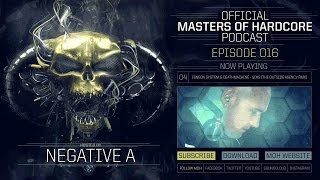 Official Masters of Hardcore podcast by Negative A 016