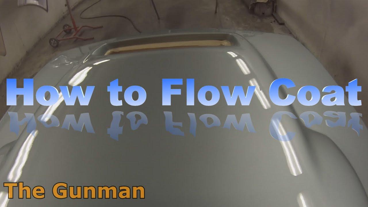How To Flow Coat Youtube
