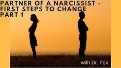 Partner of a Narcissist - First Steps to Change - Part 1