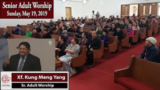 05-19-2019 || Senior Adult Worship || Xf. Kung Meng Yang