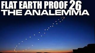 Flat Earth Proof 26 - The Analemma