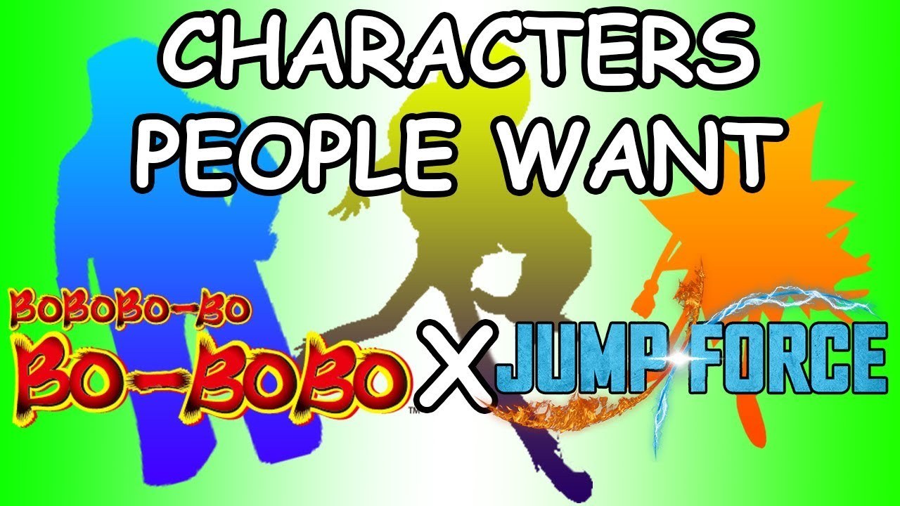 Characters People Want Bobobo Bo Bo Bobo Jump Force Predictions