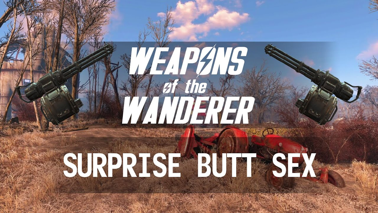 Weapons Of The Wanderer Surprise Butt Sex - A Fallout 4 -6005