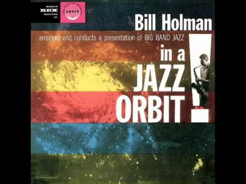 Bill Holman & His Big Band - Goodbye