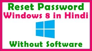 Recover Reset Windows 8 / 8.1 User or Admin Password Without Software (Hindi)