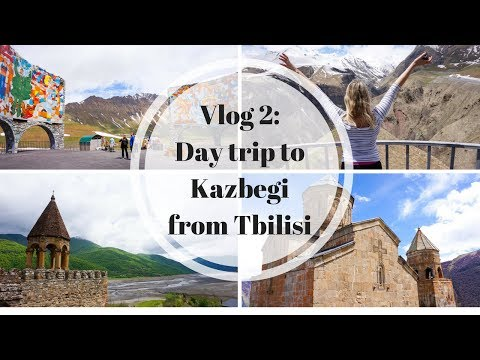 Georgia Vlog 2: Day trip to the Kazbegi Mountains from Tbilisi!