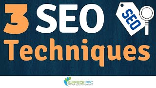 3 SEO Techniques - How You Can Improve Your Google Search Engine Rankings