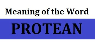 Protean:  Meaning Definition Vocabulary Dictionary Synonym Words