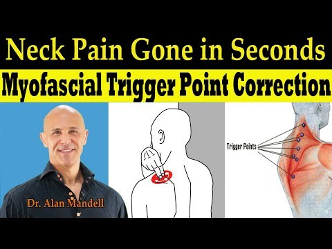 Neck Pain Gone In Seconds (Self-Help Myofascial Trigger Point Correction) - Dr Alan Mandell, DC