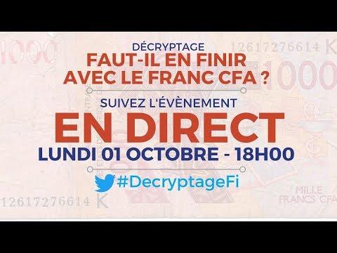 EN DIRECT - #DecryptageFi - Faut-il en finir avec le Franc CFA ?