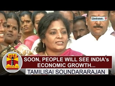 Soon, People will see India's Economic growth by Narendra Modi's Action - Tamilisai Soundararajan